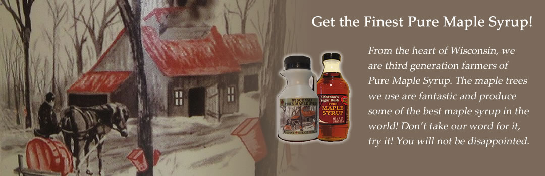 The Best Pure Maple Syrup in Wisconsin